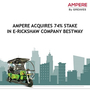 Ampere acquires 74% stake in E-Rickshaw Company Bestway