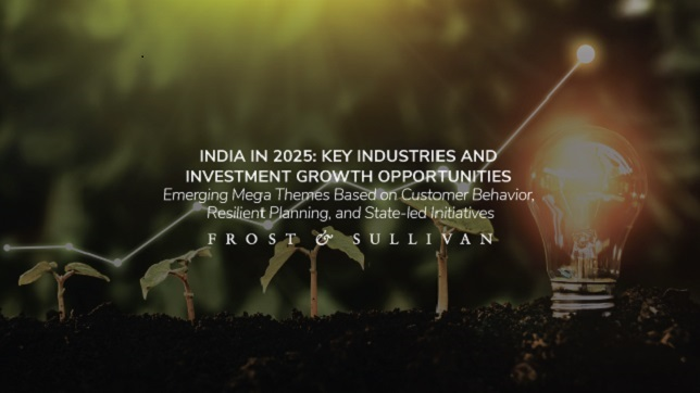 India: Frost & Sullivan shares strategic overview of key industries and investment opportunities in India by 2025